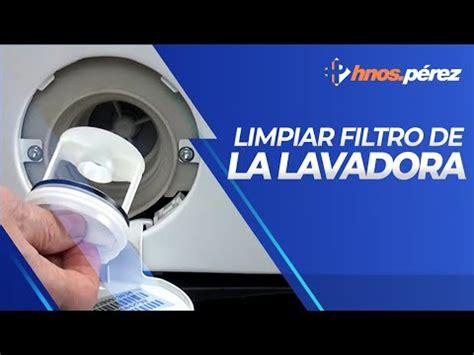 c 243 mo limpiar el filtro de una lavadora youtube