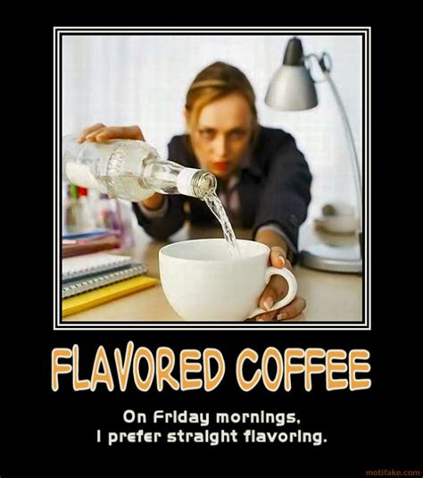 The board was just my work, but i'm expanding it to include coffee jokes from around the web as well. Funny Picture Clip: Funny Coffee Posters