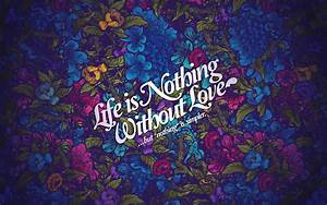 Life nothing without love 4k desktop wallpaper