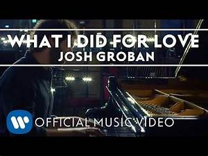 Josh Groban - What I Did For Love [OFFICIAL MUSIC VIDEO ...