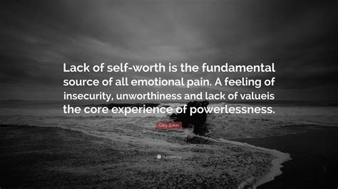 gary zukav quote lack   worth   fundamental