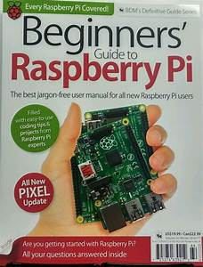 Beginners Guide To Raspberry Pi Winter 2016 2017 User