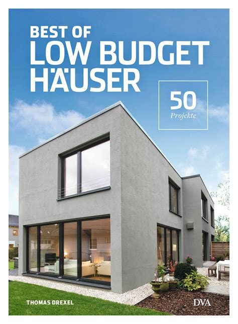 Low Budget Häuser by Drexel Best Of Low Budget H 228 User Dva Verlag