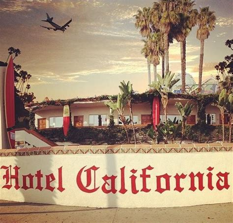 The Hotel California, Santa Monica, Ca  California Beaches
