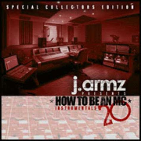 Jarmz Instrumental Mixtapes J Armz  How To Be An Mc 20