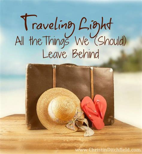 Traveling Light  All The Things We (should) Leave Behind