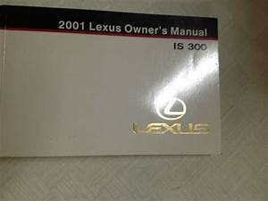 2001 Lexus Is300 Is 300 Owners Manual Factory Dealership
