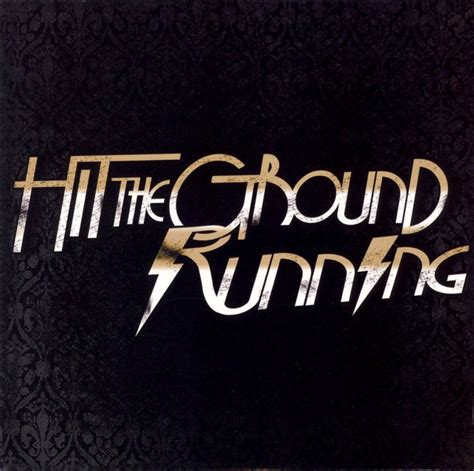 Hit The Ground Running Hit The Ground Running Songs