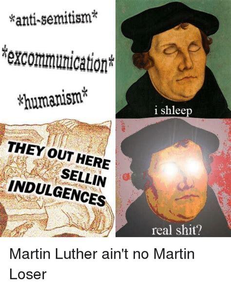 Realshit Memes - shanti semitism texcommunication humanism they out here indulgences i shleep real shit