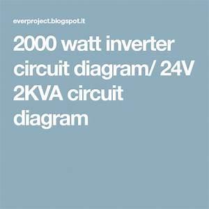 2000 Watt Inverter Circuit Diagram   24v 2kva Circuit Diagram