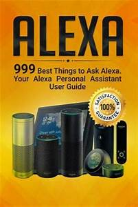 Alexa  999 Best Things To Ask Alexa  Your Alexa Personal