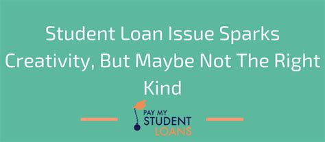 Student Loan Issue Sparks Creativity, But Maybe Not The