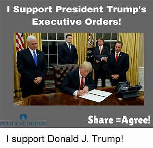 Support President Trump's Executive Orders! Share -Agree ...
