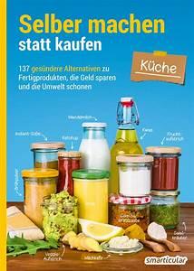 Küche Selber Machen : selber machen statt kaufen k che shop ~ Bigdaddyawards.com Haus und Dekorationen