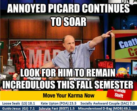 Annoyed Picard Meme - annoyed picard continues to soar look for him to remain incredulous this fall semester jim