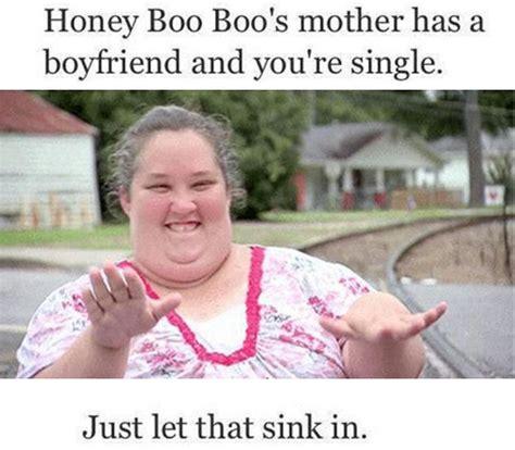 Honey Boo Boo Meme - mama june memes honey boo boo s mother has a boyfriend funnies pinterest sad lol and my
