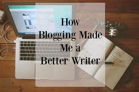 How Blogging Has Made Me A Better Writer Gentwenty