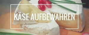Brotbackautomat Ohne Loch : k se aufbewahren richtige lagerung sorgt f r langen k segenuss ~ Frokenaadalensverden.com Haus und Dekorationen