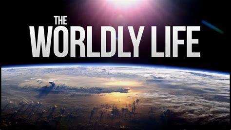 The Worldly Life - DUNYA - YouTube
