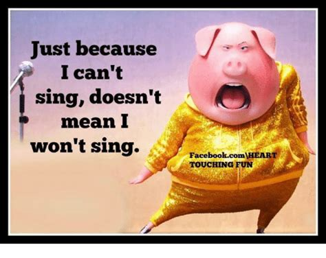 Because I Can Meme - 25 best memes about can t sing can t sing memes