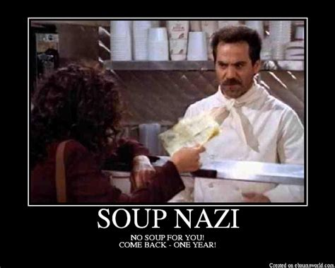 Soup Nazi Meme - inside the bipolar mind no soup for you