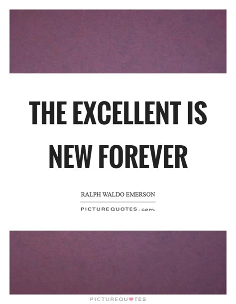 The Excellent Is New Forever  Picture Quotes
