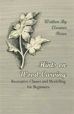hints  wood carving recreative classes  modelling