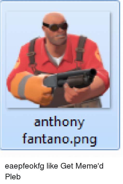 Anthony Fantano Memes - anthony fantano png eaepfeokfg like get meme d pleb meme