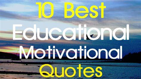 educational motivational quotes   educational