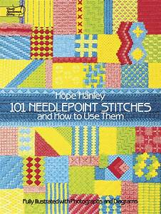 101 Needlepoint Stitches And How To Use Them Fully Illustrated With Photographs And Diagrams