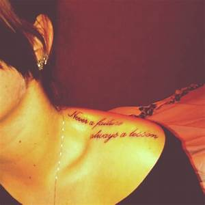 """Never a failure, always a lesson"" top of shoulder tattoo ..."