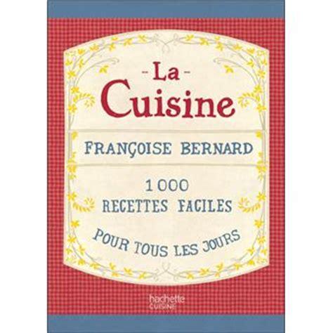 livre cuisine franoise bernard la cuisine reli 233 fran 231 oise bernard livre tous les livres 224 la fnac
