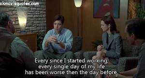 ever since I started working | MOVIE QUOTES