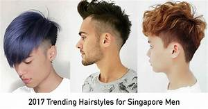 Most Popular Men39s Hairstyles In Singapore For 2017
