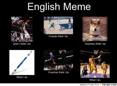 English Memes - english meme meme generator what i do