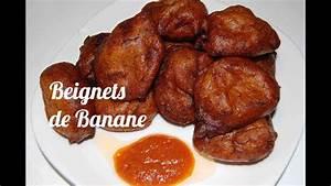 Comment Faire Des Beignets : recette des beignets de banane youtube ~ Dode.kayakingforconservation.com Idées de Décoration