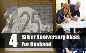 silver anniversary ideas for husband how to plan a 25th With 25th wedding anniversary gift ideas for husband
