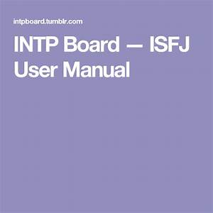 Isfj User Manual  Hahaha  Everything Doesn U0026 39 T Fit Myself In