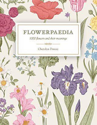 flowerpaedia  flowers   meanings  cheralyn darcey