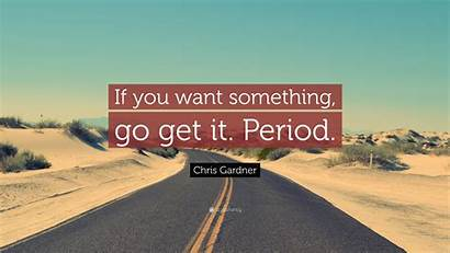 Want Something Period Quote Wallpapers Gardner Chris