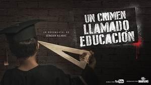 Un Crimen Llamado Educaci U00f3n Versi U00f3n Completa Hd Dirigido
