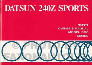 1971 Datsun 240z Sports Owner U0026 39 S Manual Factory Reprint