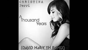 Christina Perri - A Thousand Years Part 2 (DaViD HaRrY YH ...
