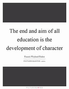 The end and aim... Education Development Quotes