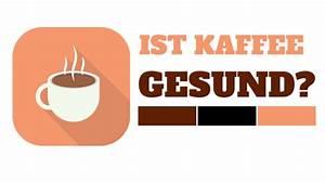 Einschlaghülsen Einbetonieren Oder Nicht : kaffee gesund oder nicht hier gibt es die richtige antwort ~ Frokenaadalensverden.com Haus und Dekorationen