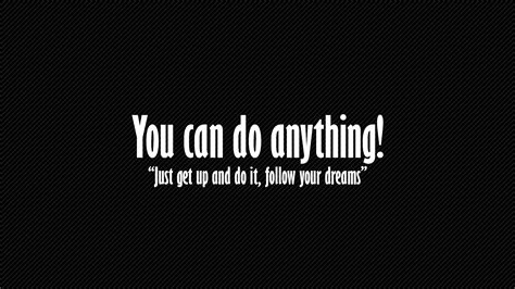You Can Do Anything! Full Hd Wallpaper And Background