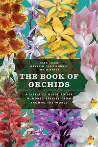The Book Of Orchids A Life Size Guide To Six Hundred Species From Around The Wo Rld