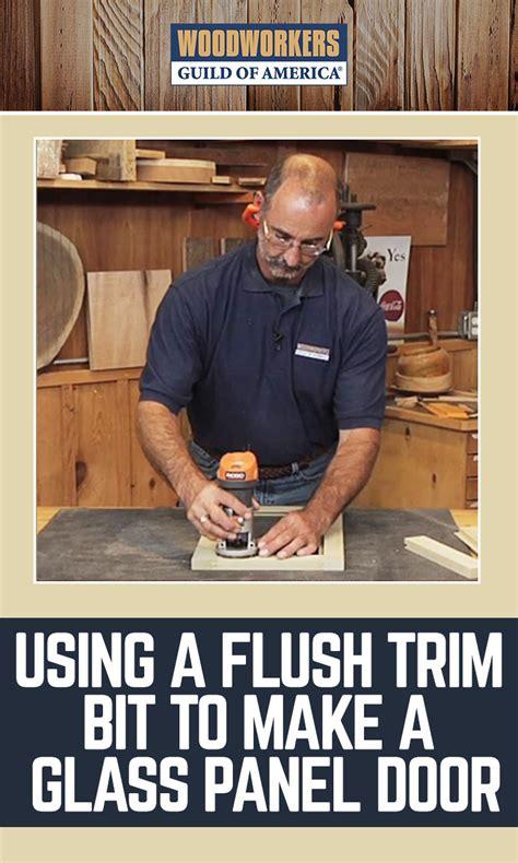 flush trim bit    glass panel door