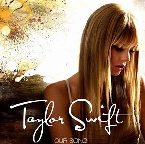 Taylor Swift (album) images Our Song [FanMade Single Cover ...