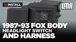 How To Install Fox Body Mustang Headlight Switch And